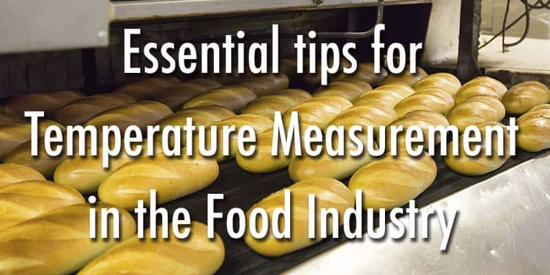 Essential tips for Temperature Measurement in the Food Industry